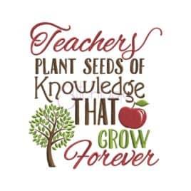 Teachers Plant Seeds Embroidery Design