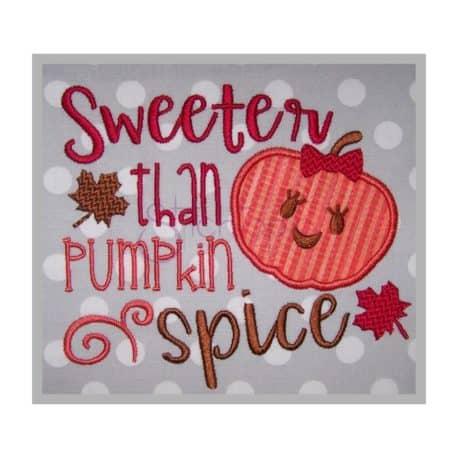 Sweeter Than Pumpkin Spice Applique
