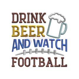 Drink Beer Watch Football Applique