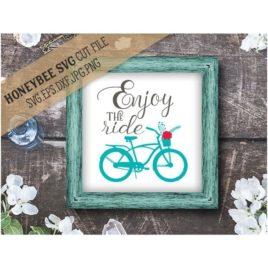 Enjoy the Ride SVG Cut File