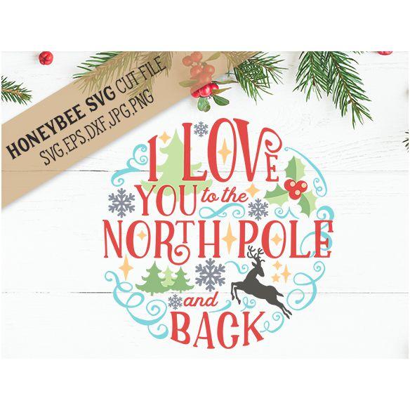I Love You To The North Pole Svg Cut File Stitchtopia