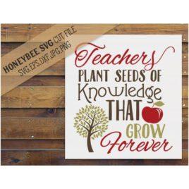 Teachers Plant Seeds SVG Cut File