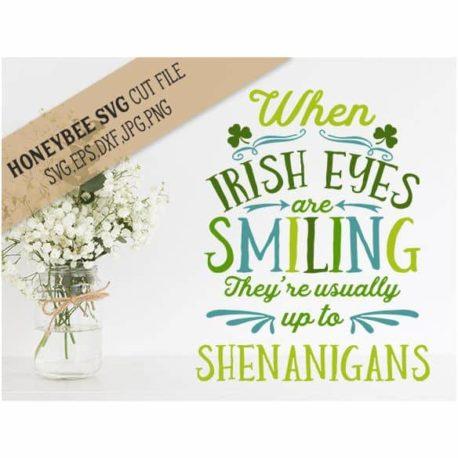 HoneybeeSVG When Irish Eyes Are Smiling SVG Cut File