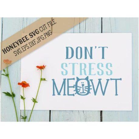 Honeybee SVG Don't Stress Meowt SVG Cut File
