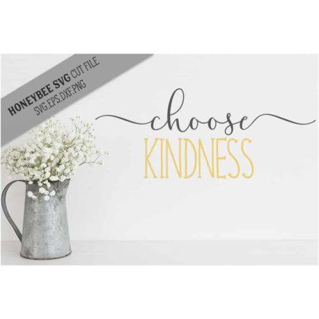HoneybeeSVG Choose Kindness SVG Cut File