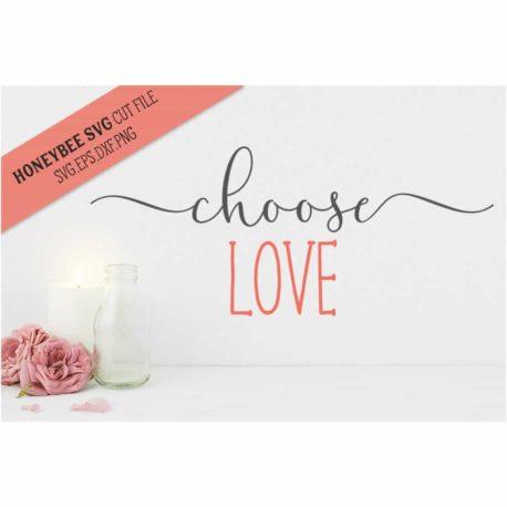 HoneybeeSVG Choose Love SVG Cut File