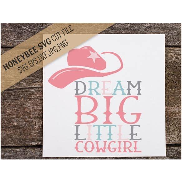 Dream Big Little Cowgirl SVG Cut File