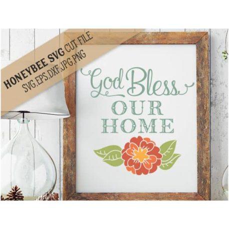 HoneybeeSVG God Bless Our Home SVG Cut File