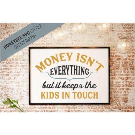 HoneybeeSVG Money Isn't Everything SVG Cut File