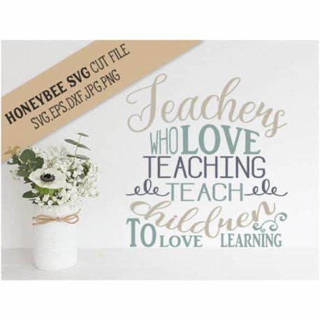 HoneybeeSVG Teachers Who Love Teaching SVG Cut File