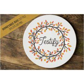 Testify Wreath SVG Cut File