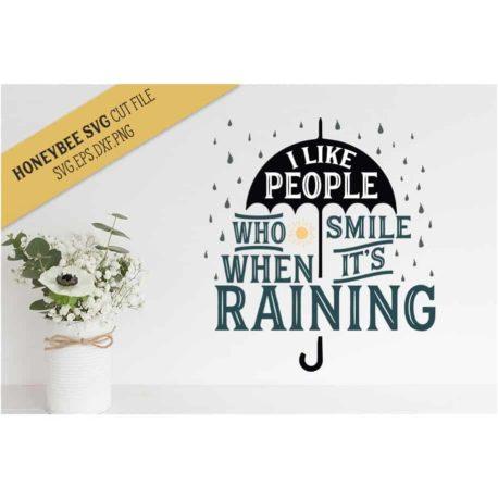 HoneybeeSVG Smile When It's Raining SVG Cut File
