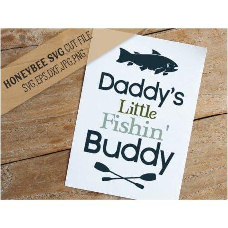 HoneybeeSVG Daddy's Little Fishin Buddy SVG Cut File