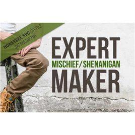 Expert Mischief Shenanigan Maker SVG Cut File
