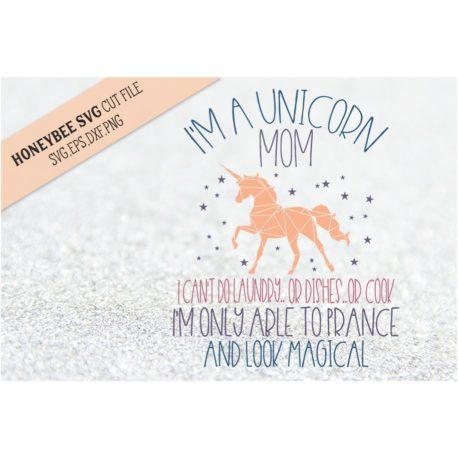 HoneybeeSVG I'm a Unicorn Mom SVG Cut File