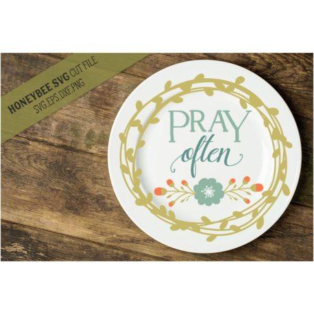 HoneybeeSVG Pray Often SVG Cut File