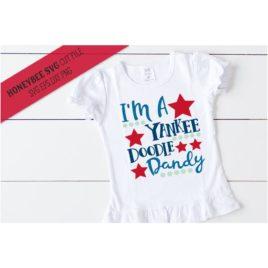 I'm a Yankee Doodle Dandy SVG Cut File