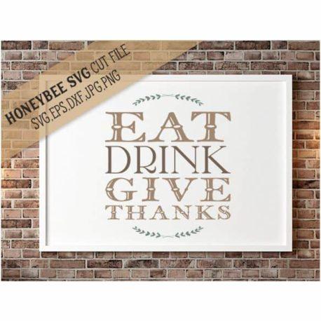 HoneybeeSVG Eat Drink Give Thanks SVG Cut File