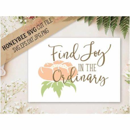 HoneybeeSVG Find Joy In The Ordinary SVG Cut File