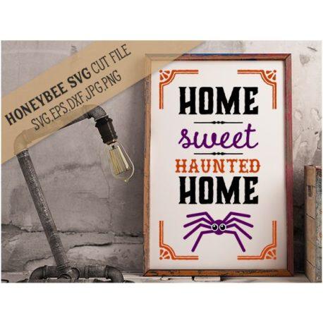 HoneybeeSVG Home Sweet Haunted Home SVG Cut File