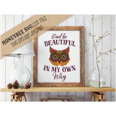 HoneybeeSVG Owl Be Beautiful SVG Cut File