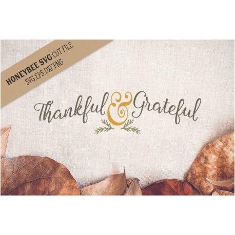 HoneybeeSVG Thankful and Grateful SVG Cut File