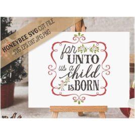 For Unto Us A Child Is Born SVG Cut File