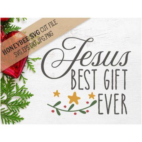 Stitchtopia HoneybeeSVG Jesus Best Gift Ever SVG Cut File