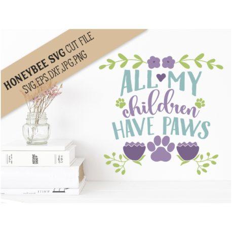 HoneybeeSVG All My Children Have Paws SVG Cut File
