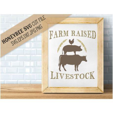 HoneybeeSVG Farm Raised Livestock SVG Cut File