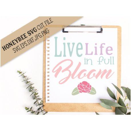 HoneybeeSVG Live Life In Full Bloom SVG Cut File