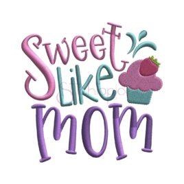 Sweet Like Mom Embroidery Design