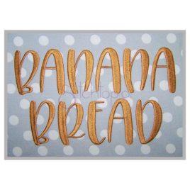 Banana Bread Embroidery Font 1″ 1.25″ 1.5″ 2″ 2.5″ 3″