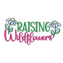*  Raising Wildflowers Embroidery Design