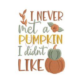 I Never Met A Pumpkin Embroidery Design