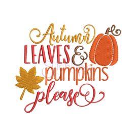 Autumn Leaves & Pumpkins Please Embroidery Design