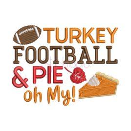 Turkey Football & Pie Oh My Embroidery Design